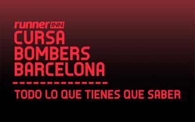 Todo el que tienes que saber para larunnerINN Cursa Bombers de Barcelona 2018