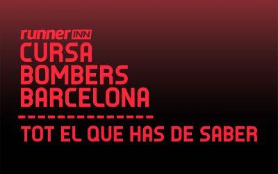 Tot el que has de saber per la runnerINN Cursa Bombers de Barcelona 2018